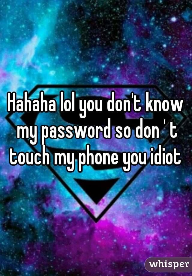 haha you don t know my password Buscar con Google