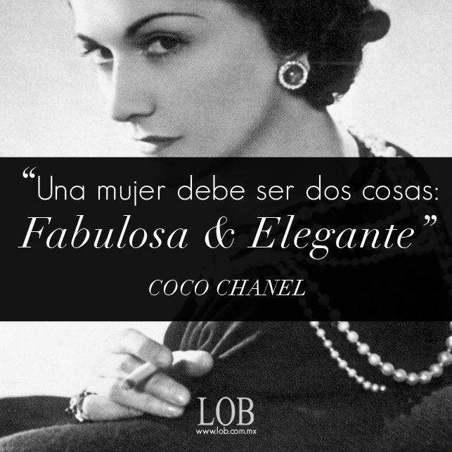 """Citaten Coco Chanel : """"una mujer debe ser dos cosas fabulosa elegante coco"""