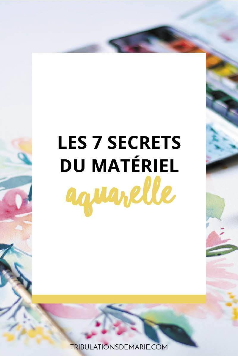 Les 9 Secrets Du Materiel Aquarelle Aquarelle Tutoriels De