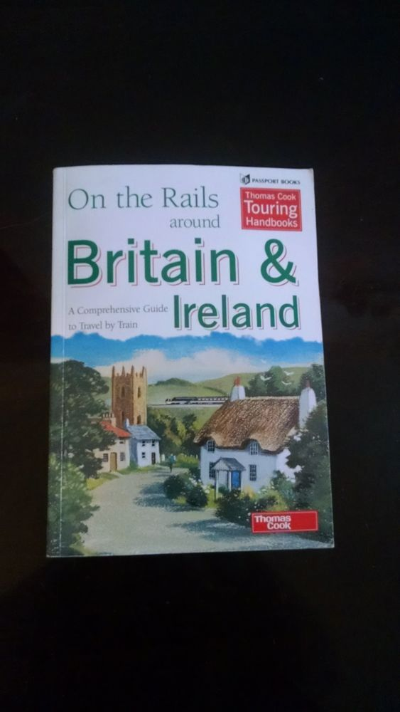 On the Rails Around Britain and Ireland 1995 Train Travel Maps Guides Lodging