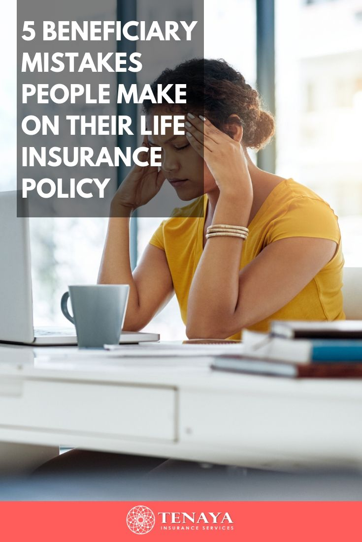 5 beneficiary mistakes people make on their life insurance