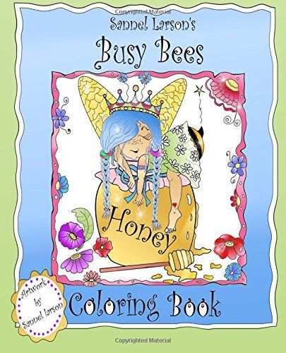 Busy Bees #Coloring Book by #SannelLarson  https://www.amazon.com/dp/1548885835/ref=cm_sw_r_pi_dp_x_oL4DzbSR9V6T1