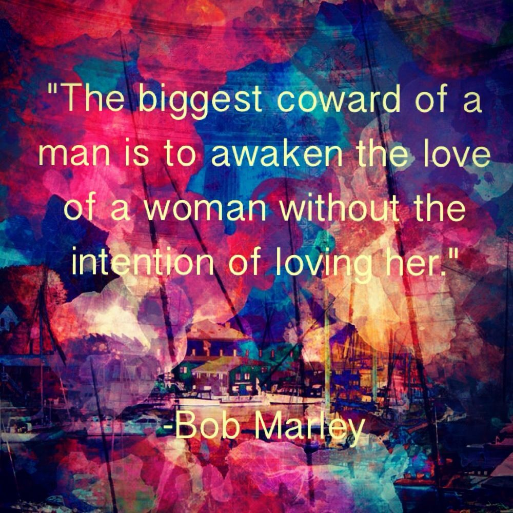 The biggest coward of a man is to awaken the love of a
