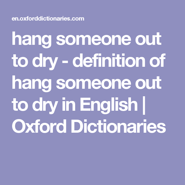 hang out to dry idiom