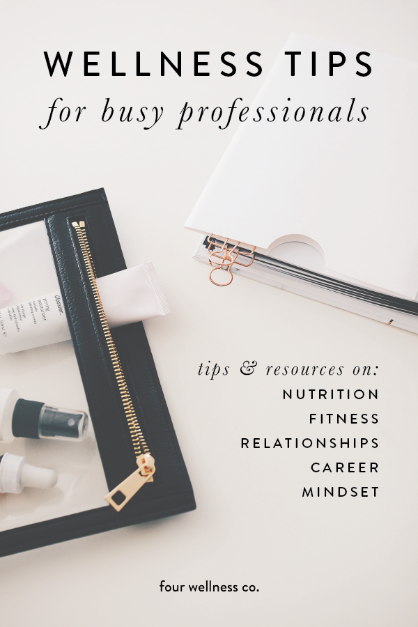 WELLNESS TIPS FOR BUSY PROFESSIONALS // We share healthy living tips on nutrition, fitness, relation...