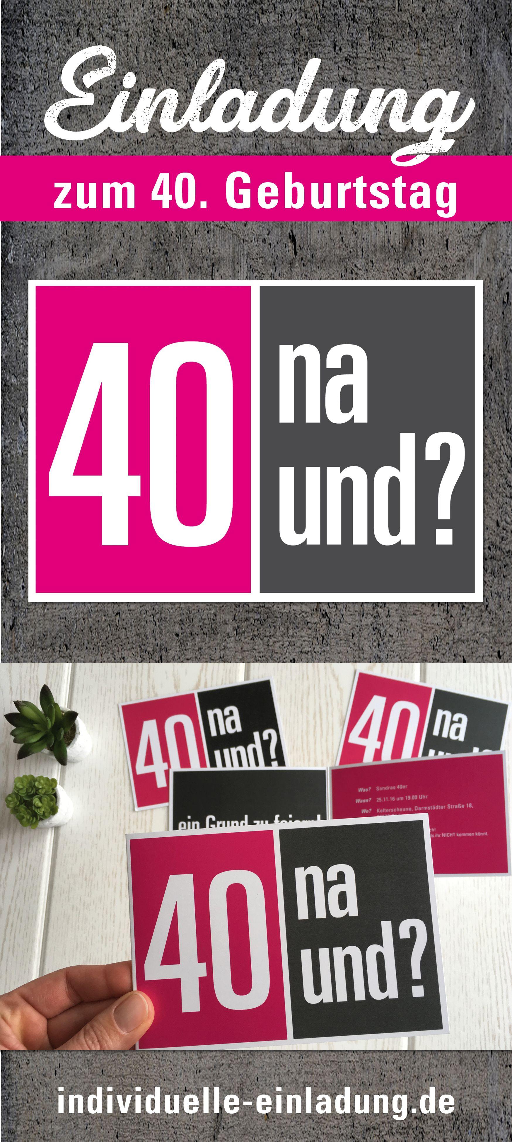 Einladungskarte Zum 40 Geburtstag 40 Na Und Ein Grund Zu