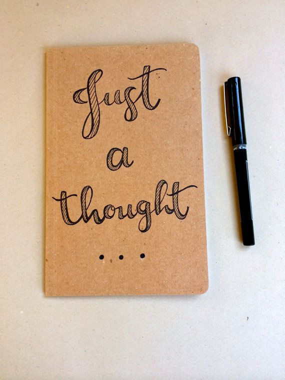 Just A Thought Journal By Phoebe Thomas Calligraphy On