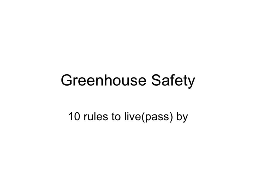 Greenhouse Safety By Fauquier Horticulture Via Slideshare