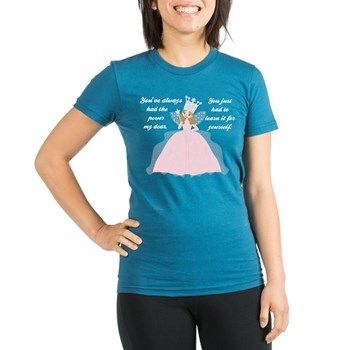 282f832e Glinda the Good Witch T-Shirt with the classic quote from Wizard of Oz:  You've always had the power, my dear. You just had to learn it for yourself.