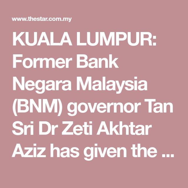 KUALA LUMPUR Former Bank Negara Malaysia (BNM) governor