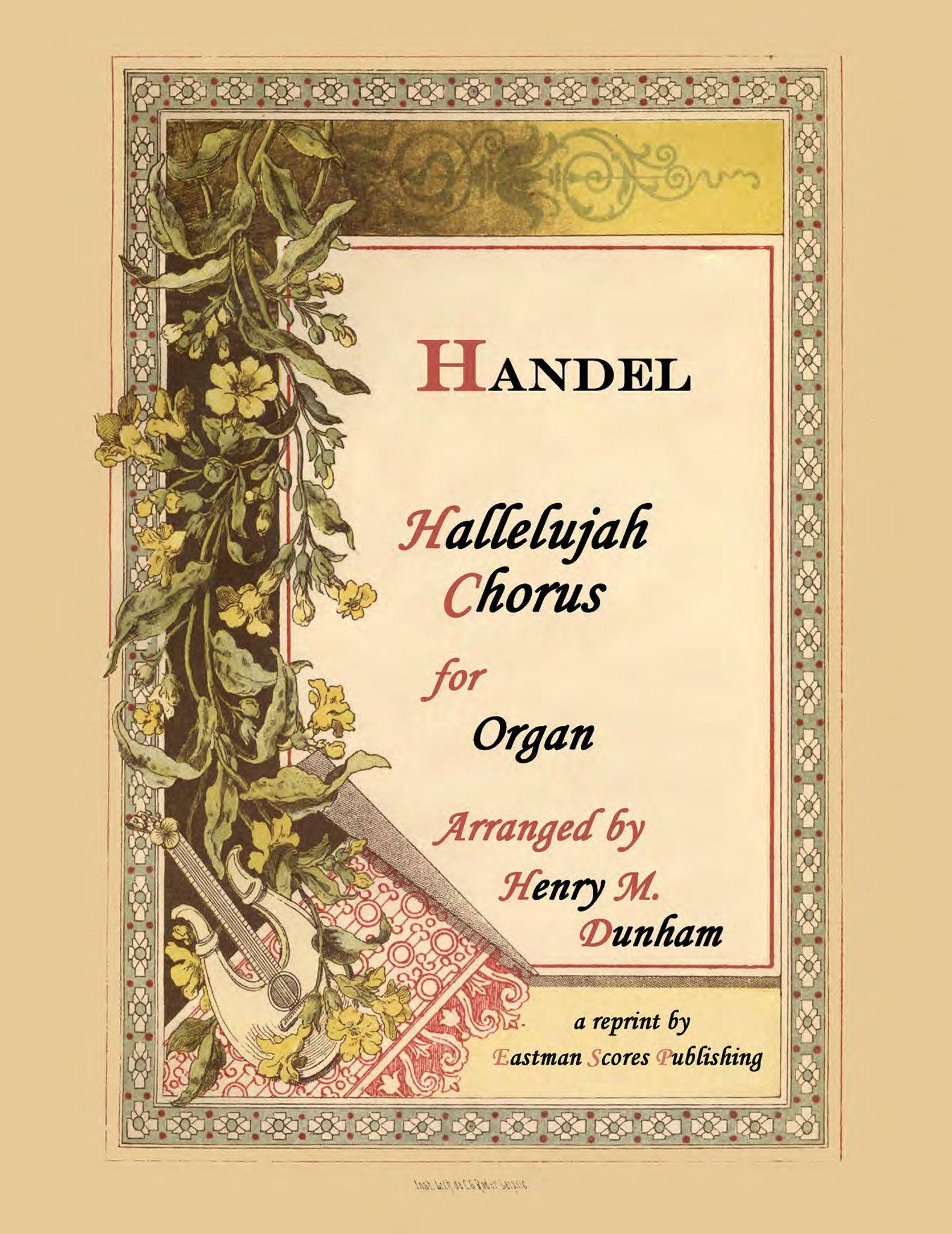 Handel, George : Hallelujah Chorus (Organ) - Arranged by Henry M. Dunham