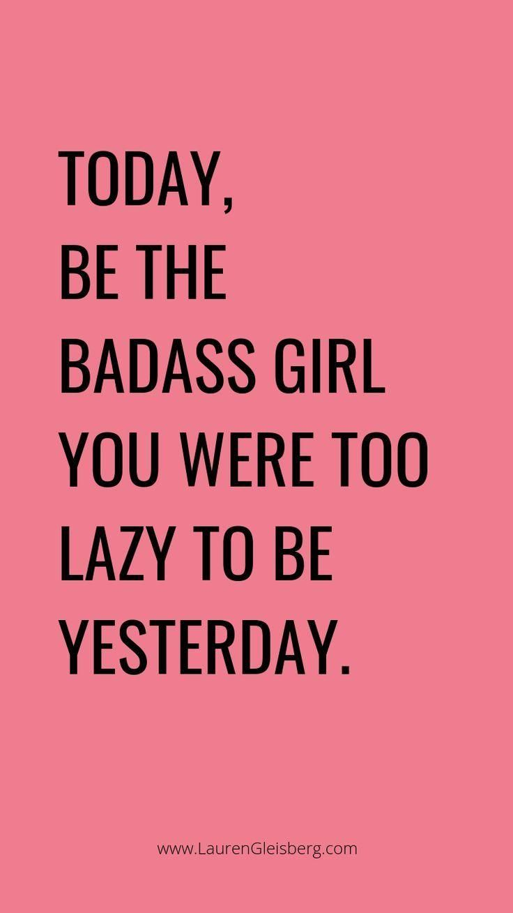 BEST MOTIVATIONAL & INSPIRATIONAL GYM / FITNESS QUOTES - today be the badass gir...  - Motivational...