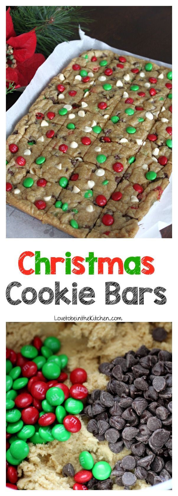 Christmas Cookie Bars Love To Be In The Kitchen Recipe Christmas Cookie Bars Cookies Recipes Christmas Chocolate Chip Cookie Bars