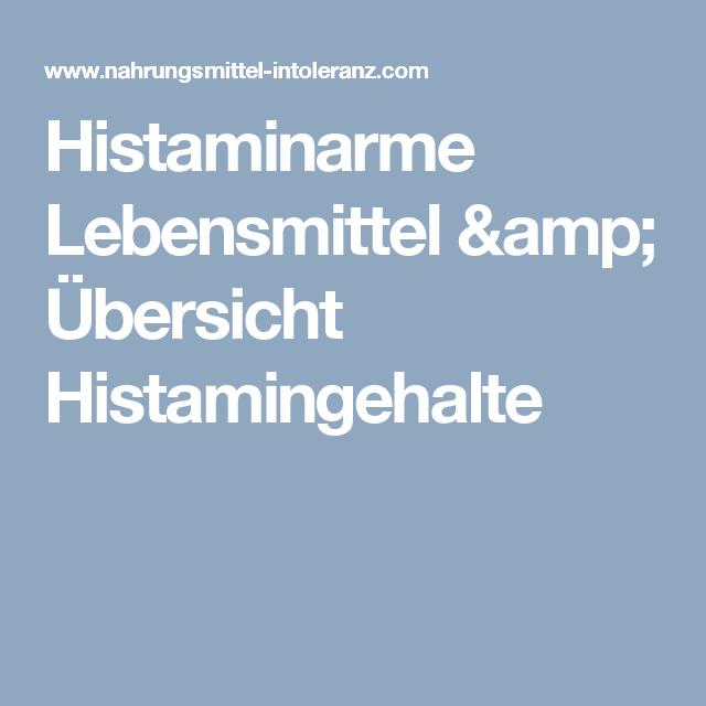Histaminarme Lebensmittel & Übersicht Histamingehalte ...