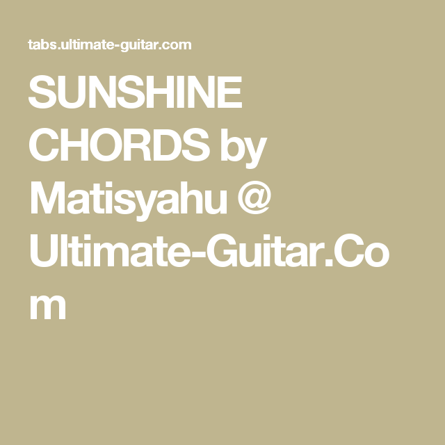 Sunshine Chords By Matisyahu Ultimate Guitar Music