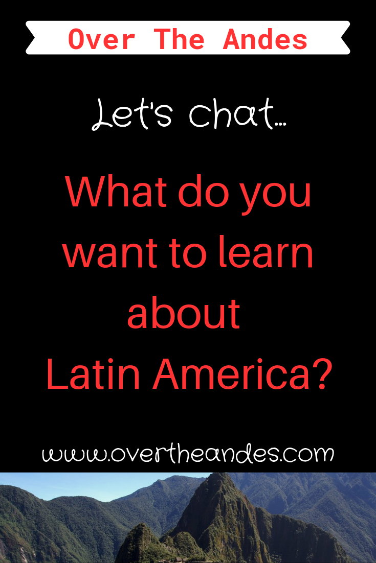 What Do You Want to Know About Latin America #latinamericatravel