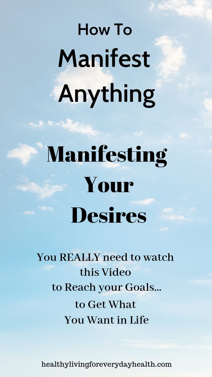 How To Manifest What You Want How to manifest, Body mind