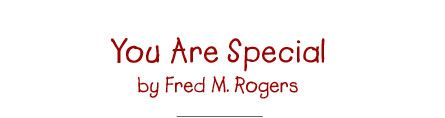 Mister Rogers Neighborhood You Are Special Song Pbs Kids Mr Rogers Mister Rogers Neighborhood Rogers