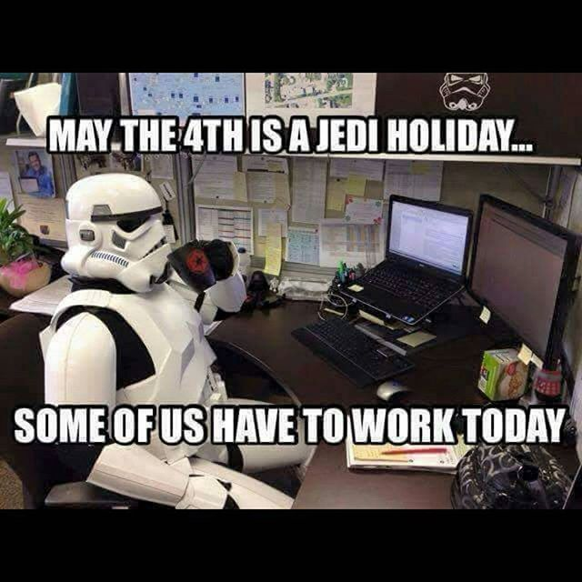 May The Fourth Be With You Meme: GET BACK TO WORK, YOU JABRONI!!! • • • May The 4th Be With