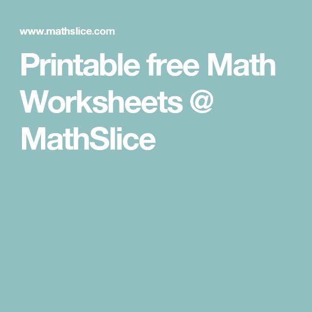 Printable free Math Worksheets @ MathSlice | Math | Pinterest | Math ...