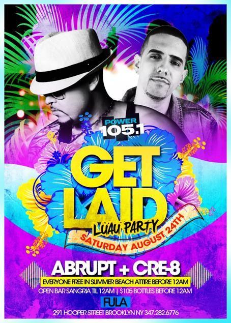 Get Laid Luau Party @ Fula Saturday August 24, 2013