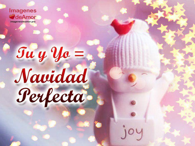 Tu Y Yo Navidad Perfecta Navidad Pinterest Navidad Feliz