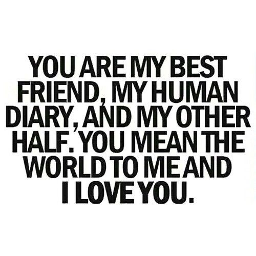50 Quotes To Say I Love You : ... . You mean the world to me and I love you. You are my everything