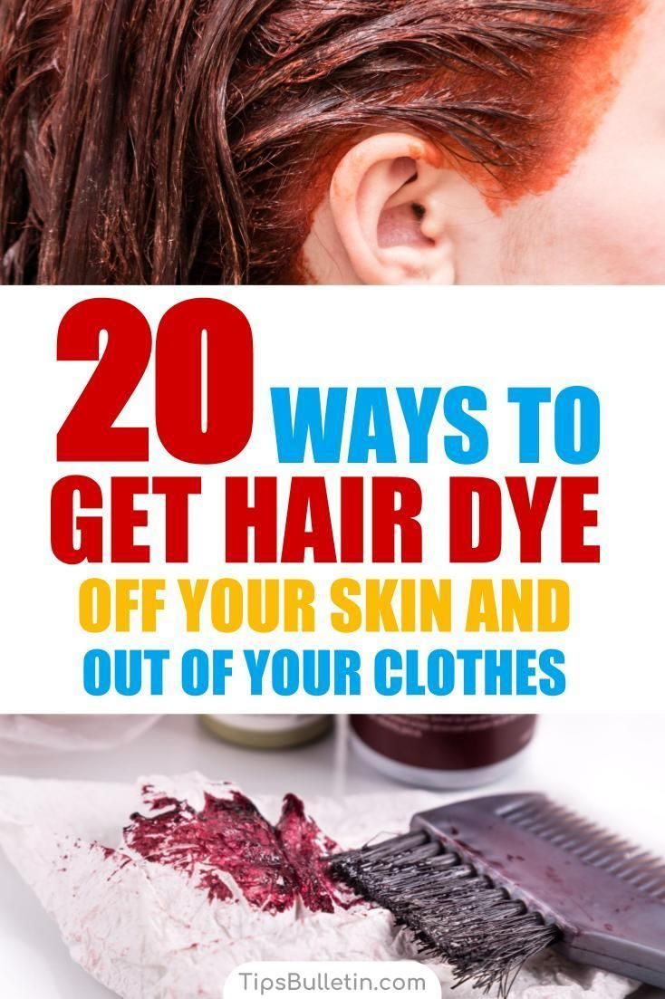 20 ways to get hair dye off your skin and out of your