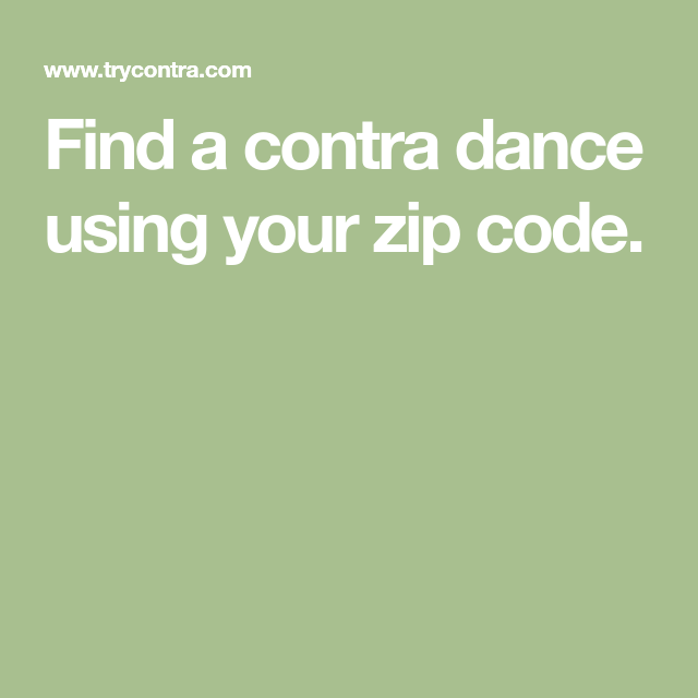 Find A Contra Dance Using Your Zip Code In 2020 Contra Dance Dance Coding