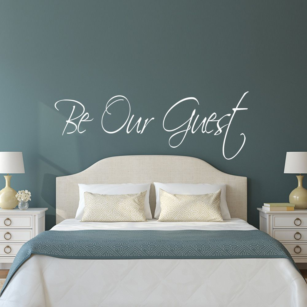 Be Our Guest Wall Decal Guest Room Quote Be Our Guest Wall Decal