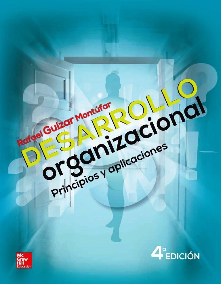 Desarrollo Organizacional, 4ta Edición - Rafael Guízar Montúfar
