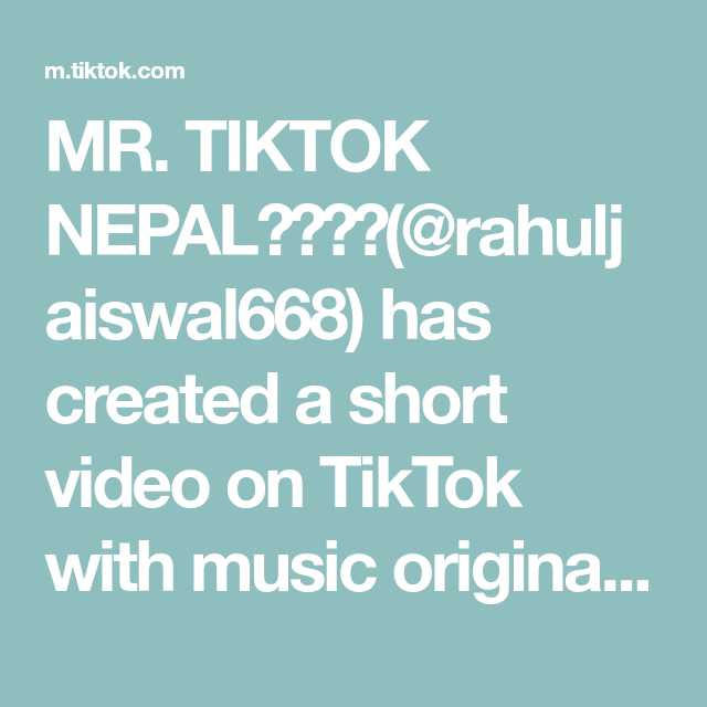 Mr Tiktok Nepal Rahuljaiswal668 Has Created A Short Video On Tiktok With Music Original Sound You Can T Control Your L New Trends Verified Page Mr