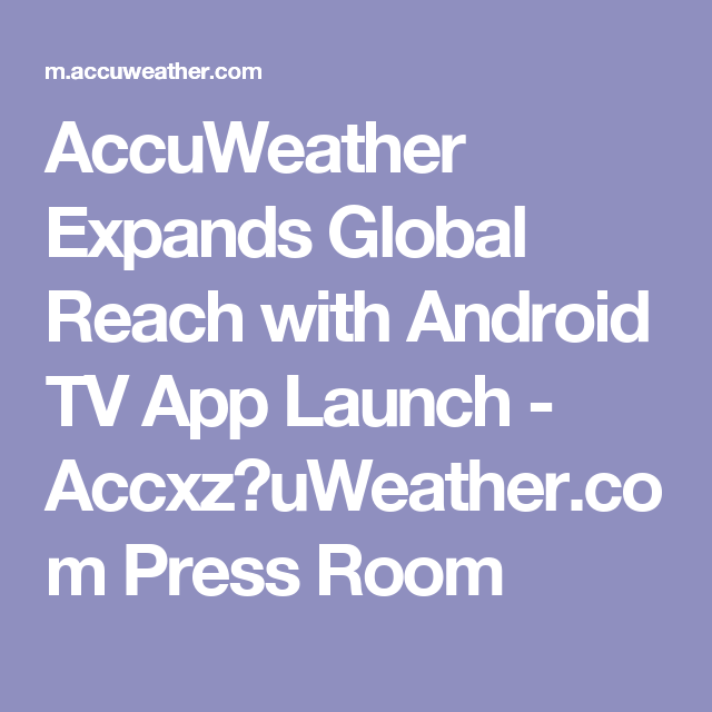 AccuWeather Expands Global Reach with Android TV App