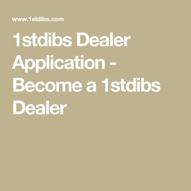 1stdibs Dealer Application Become A 1stdibs Dealer How To