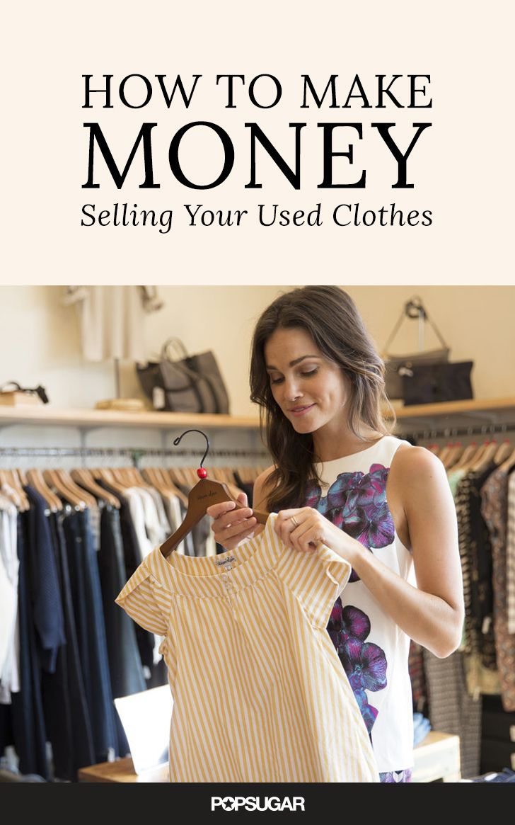6 Surprising Ways To Make Serious Cash Off Your Old Clothes Selling Used Clothes Buy Clothes Selling Clothes