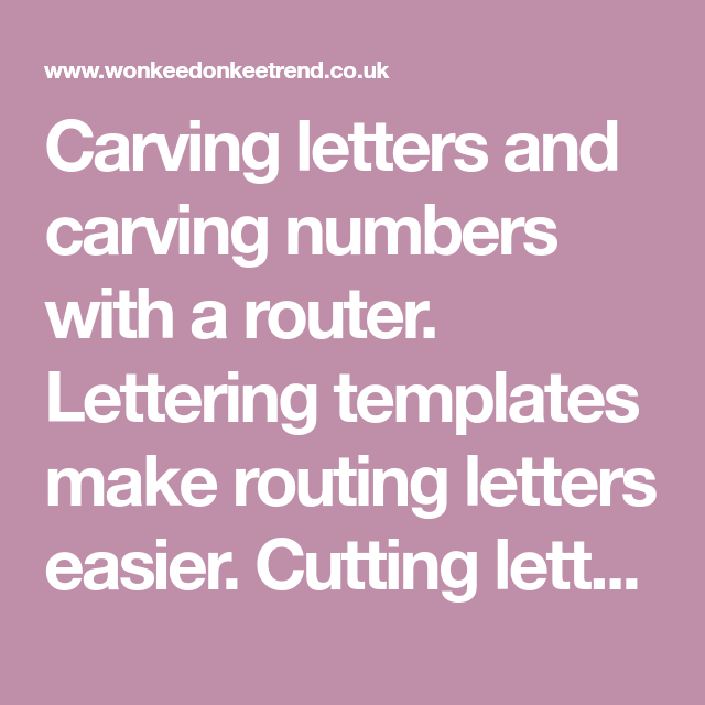 carving letters and carving numbers with a router lettering templates make routing letters easier