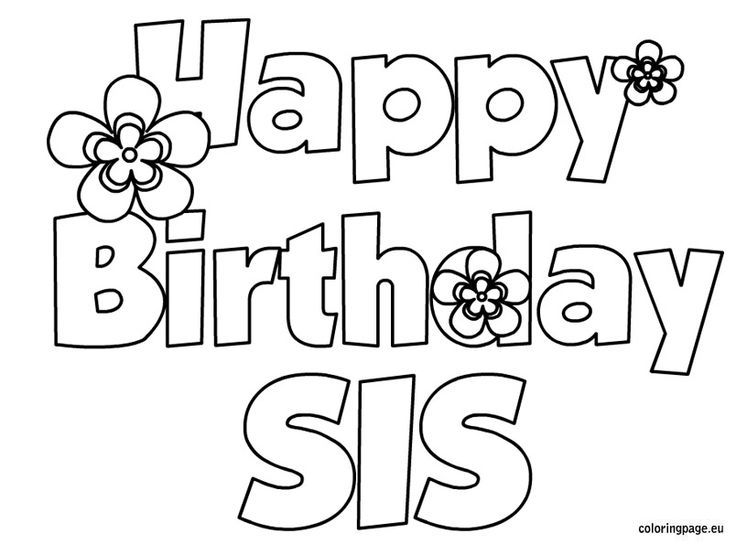 Happy Birthday Sis Coloring Page Birthday Pinterest Coloring