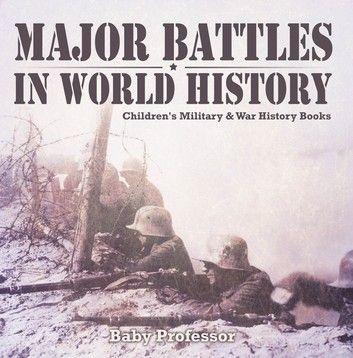 Photo of Major Battles in World History | Children's Military & War History Books ebook by Baby Professor – Rakuten Kobo