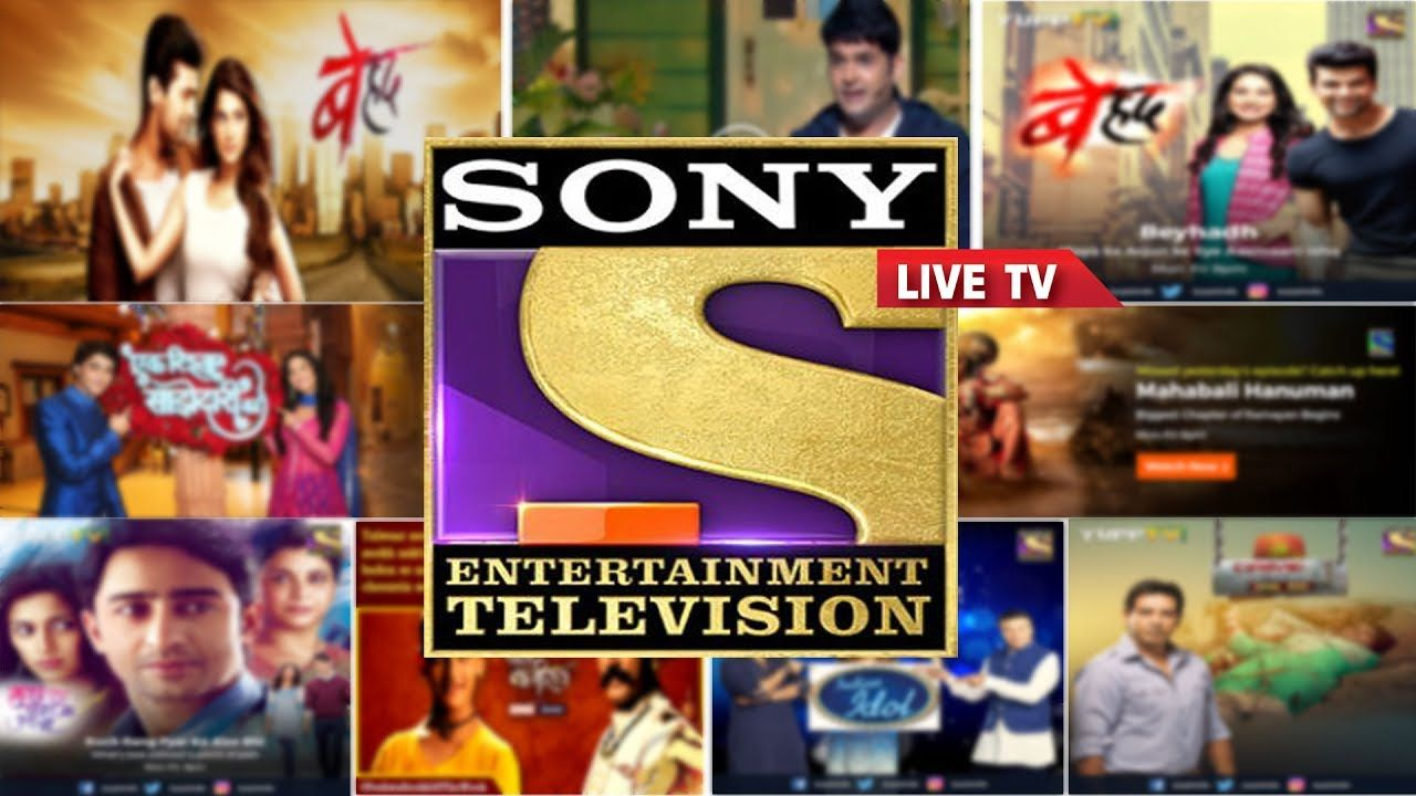 Sony Tv Live Sony Entertainment Live Online Sony Entertainment Television Sony Tv Entertainment Channel