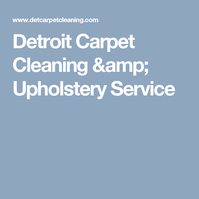 Detroit Carpet Cleaning U0026 Upholstery Service