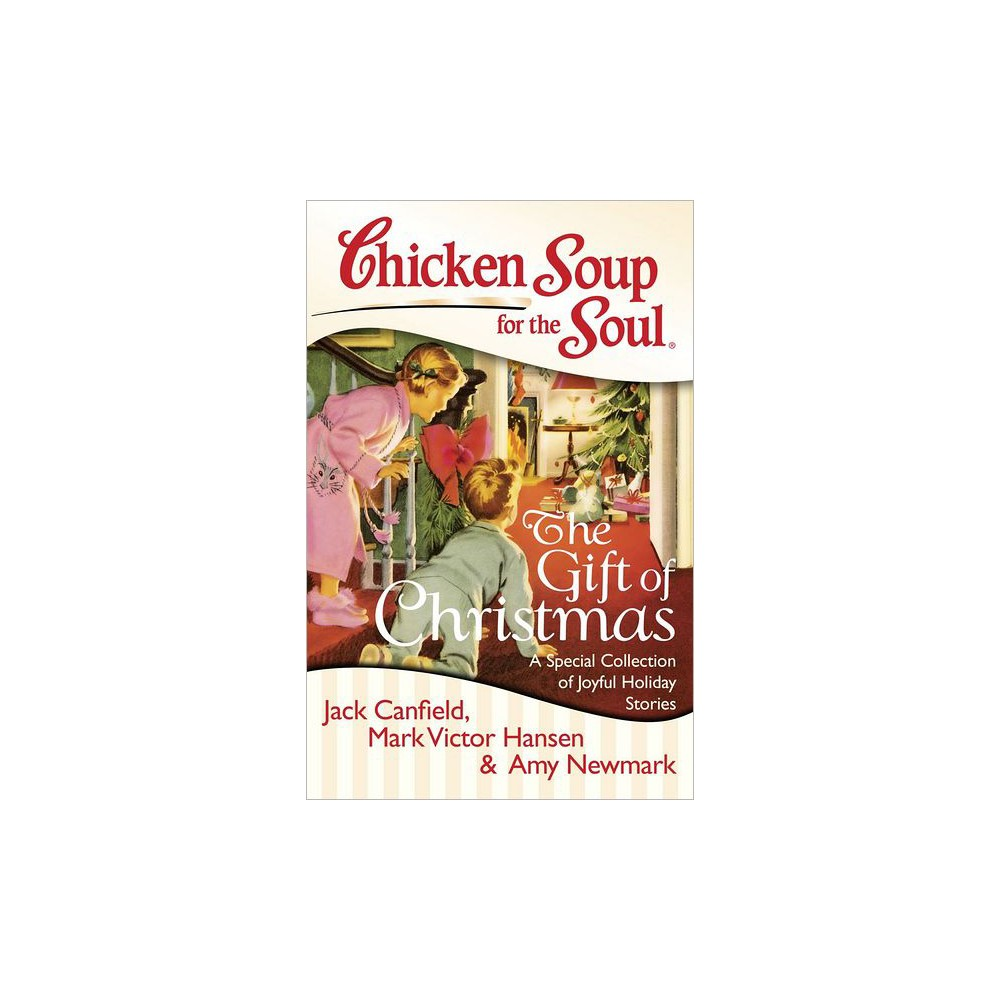 Chicken Soup for the Soul The Gift of Christmas (Paperback) by Jack Canfield