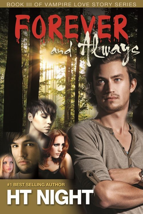 Forever And Always Vampire Love Story Book 3 By Author HT Night