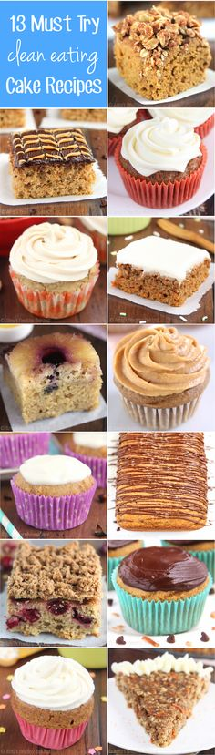 13 Must Try Clean Eating Cake Recipes -- they're all super easy & made with NO butter, refined flour or sugar!