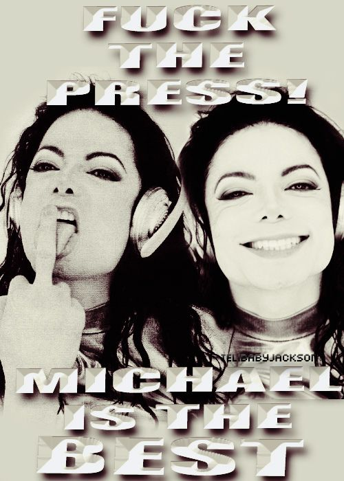 Fuck The Press, Michael is the best. by TeliBabbyJackson.deviantart.com on @deviantART