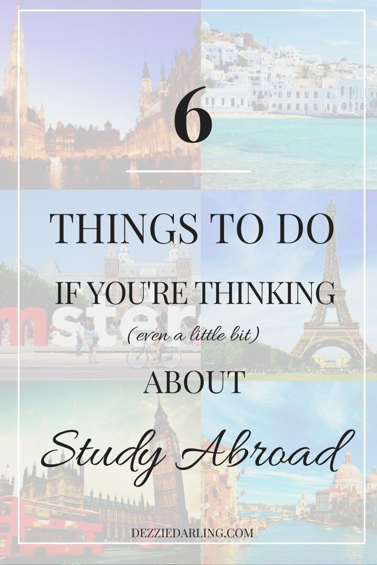 6 Things to Do If You Think You Want to Study Abroad