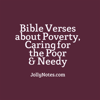 Bible Verses about Poverty, Caring for the Poor & Needy ...