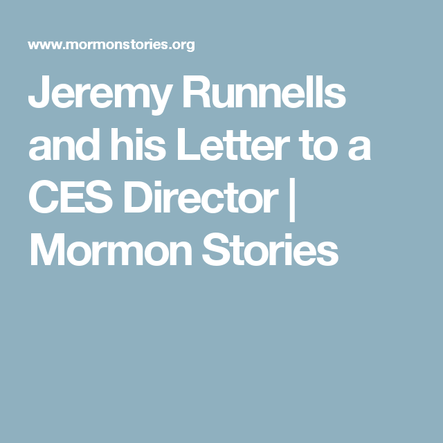 Jeremy Runnells and his Letter to a CES Director