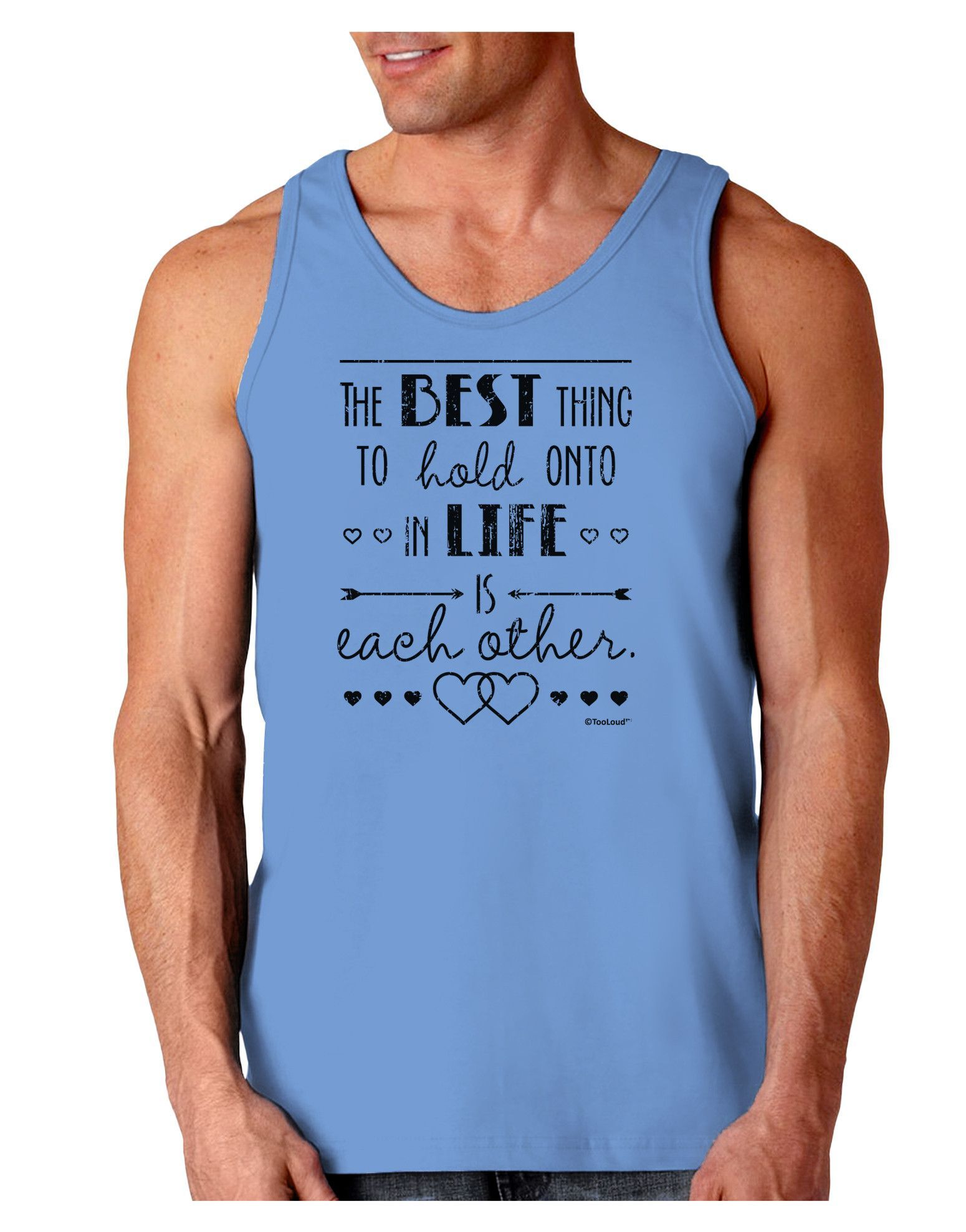 TooLoud The Best Thing to Hold Onto in Life is Each Other - Distressed Loose Tank Top