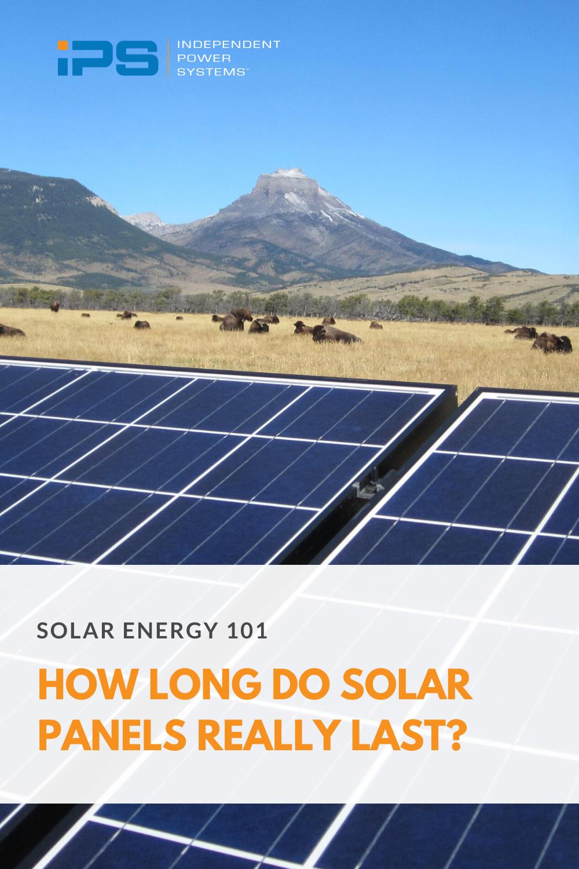How Long Do Solar Panels Really Last In 2020 Solar Solar Panels Solar Power System