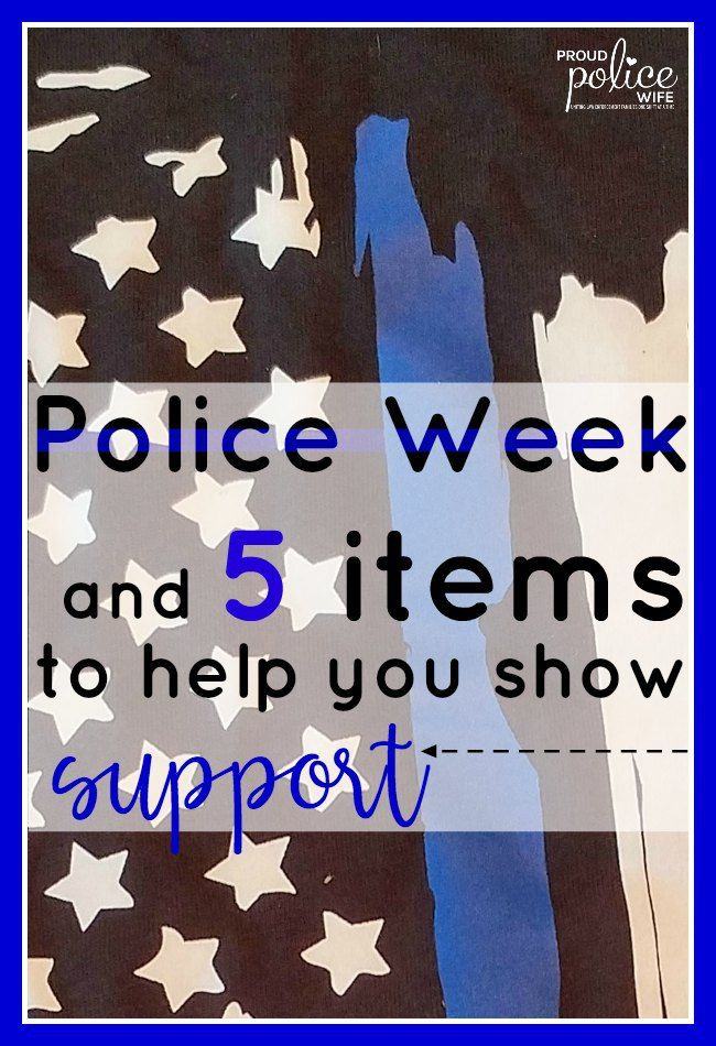 POLICE WEEK (& 5 ITEMS TO HELP YOU SHOW SUPPORT)   National police